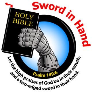 Sword in Hand-Bible Believing Preaching!