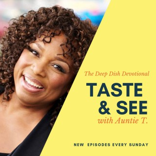 Taste & See with Auntie T.