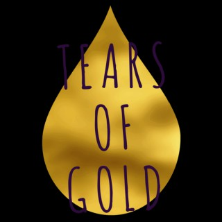 Tears of Gold :: Stories of Hope