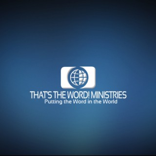 That's The Word! Ministries