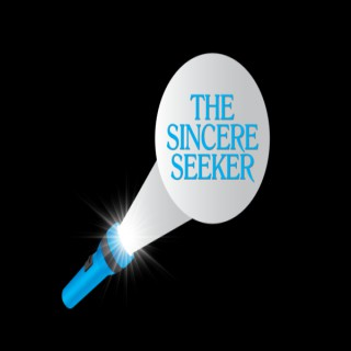 TheSincereSeeker's Podcast