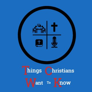 Things Christians Want to Know