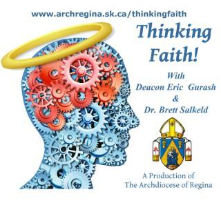 Thinking Faith with Eric Gurash and Dr. Brett Salkeld