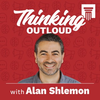Thinking Out Loud with Alan Shlemon