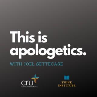 This is apologetics with Joel Settecase