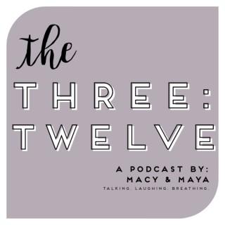 THE THREE:TWELVE