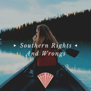 Southern Rights & Wrongs