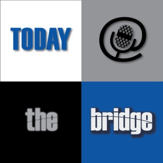 Today at The Bridge