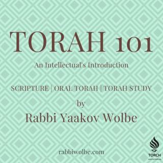 TORAH 101 - By Rabbi Yaakov Wolbe