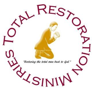 Total Restoration Ministries 's Podcast