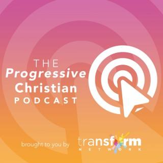 The Transform Network Podcast - A Progressive Christian Podcast