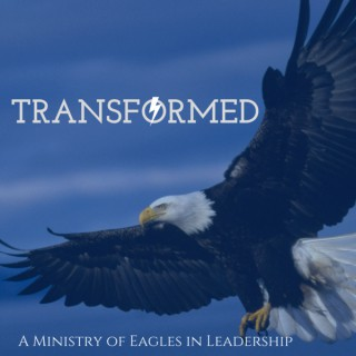 Transformed – Eagles In Leadership