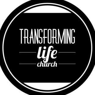 Transforming Life Church Podcast