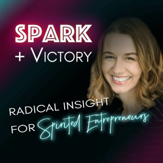 Spark+Victory Podcast