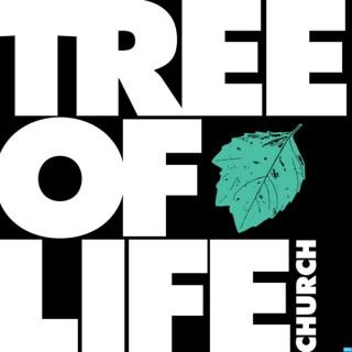 TREE OF LIFE CHURCH Podcast