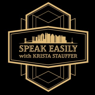 Speak Easily with Krista Stauffer