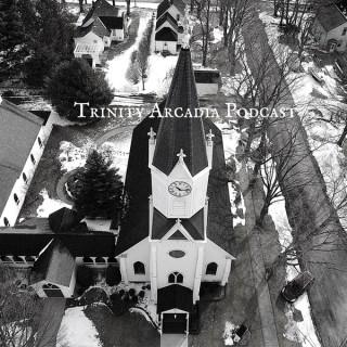 Trinity Arcadia Podcast