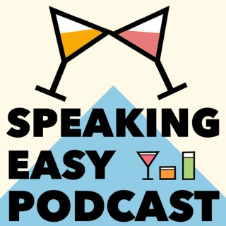 Speaking Easy - A Cocktail Podcast