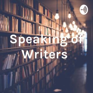 Speaking of Writers