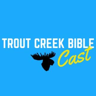 Trout Creek Bible Cast