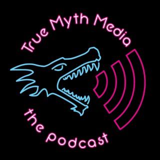 The True Myth Media Podcast