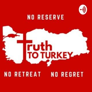 Truth to Turkey