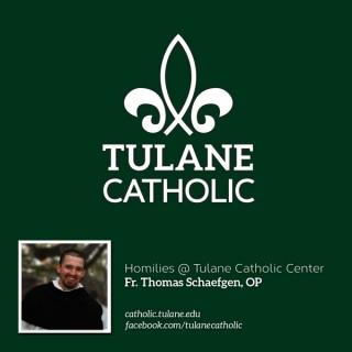 Tulane Catholic Homilies