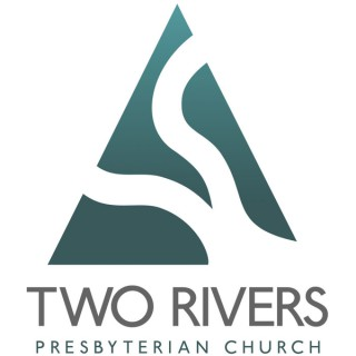 Two Rivers Presbyterian Church Sermon Audio