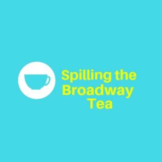 Spilling the Broadway Tea