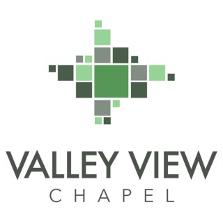 Valley View Chapel Weekly Sermon Podcast