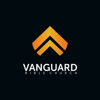 Vanguard Bible Church Podcast with Pastor Cary Nack