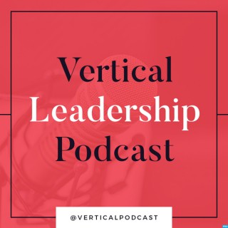 Vertical Leadership Podcast