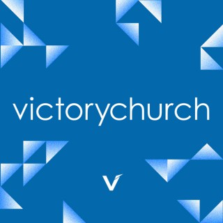 Victory Church Weekend Messages