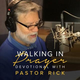 Walking in Prayer Devotional with Pastor Rick
