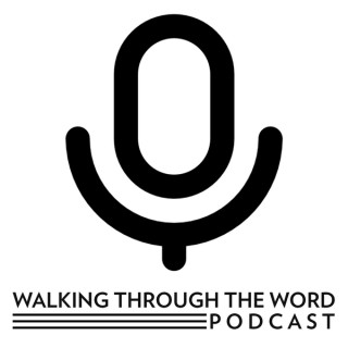 Walking Through The Word - Daily Podcast Commentary