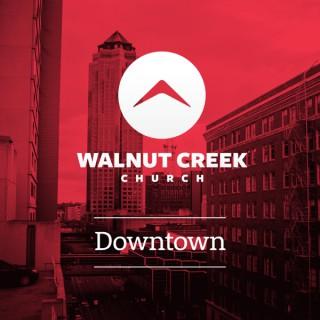 Walnut Creek Downtown - Sermons