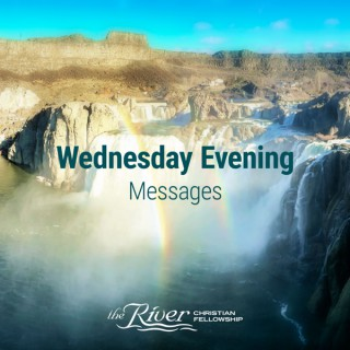Wed PM - The River Christian Fellowship