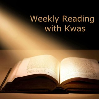 Weekly Readings with Kwas
