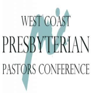 West Coast Presbyterian Pastor's Conference