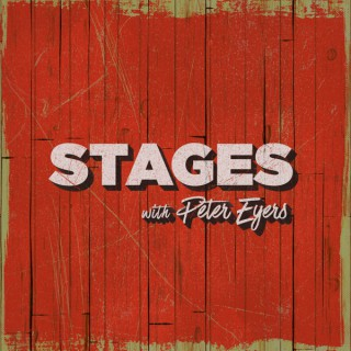 STAGES with Peter Eyers