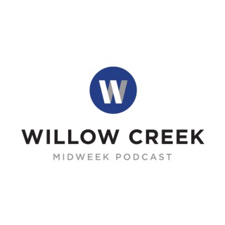 Willow Creek Community Church Midweek Podcast