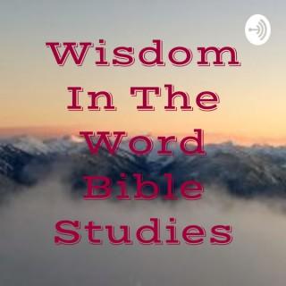 Wisdom In The Word Bible Studies