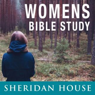 Womens Bible Study – Sheridan House Family Ministries