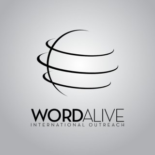 Word Alive International Outreach Sermon of the Week
