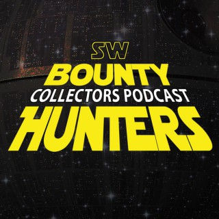 Star Wars Bounty Hunters Collectors Podcast