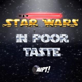 Star Wars in Poor Taste