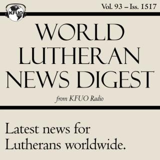 World Lutheran News Digest from KFUO Radio