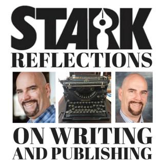 Stark Reflections on Writing and Publishing