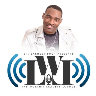 Worship Leaders Lounge with Earnest Pugh