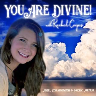 You Are Divine!